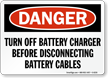 Danger Battery Charger Disconnecting Cables Sign