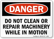 Do Not Clean Machinery In Motion Sign