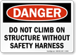 Do Not Climb Without Safety Danger Sign