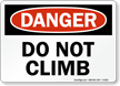 Do Not Climb Danger Sign
