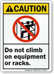 Do Not Climb On Equipment Racks Caution Sign