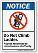 Do Not Climb Ladder Notice Sign