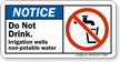 Do Not Drink Non Potable Water Sign