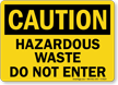 Caution Hazardous Waste Enter Sign