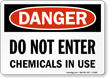 Danger: Do Not Enter Chemicals In Use