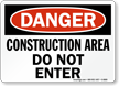 Danger Construction Area Enter Sign