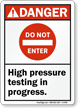 Do Not Enter High Pressure Testing Danger Sign