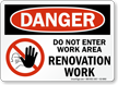 Do Not Enter, Renovation Work OSHA Danger Sign