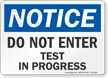 Do Not Enter Test In Progress OSHA Notice Sign