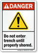 Do Not Enter Trench Until Properly Shored Sign