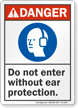 Do Not Enter Without Ear Protection Danger Sign