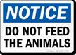 OSHA Notice No Feeding Sign