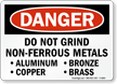 Do Not Grind Non-Ferrous Metals Danger Sign