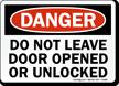 Danger Door Opened Unlocked Sign