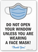 Do Not Open Your Window Unless Wearing Face Mask Sign