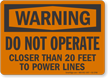 Do Not Operate Closer To Power Lines Warning Sign