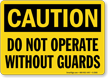Caution Sign: Do Not Operate Without Guards