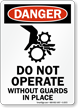 Do Not Operate Without Guards (graphic) Sign
