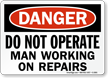 Do Not Operate, Man Working Repairs Sign