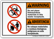 Do Not Place Biohazardous Materials Bilingual Sign