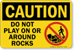 Do Not Play Around Rocks Sign