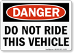 OSHA Danger Do Not Ride This Vehicle Sign