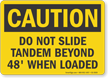 Do Not Slide Tandem Beyond 48 When Loaded Caution Sign