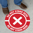 Do Not Stand Here SlipSafe Floor Sign