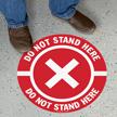 Do Not Stand Here SlipSafe Floor Sign
