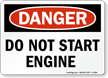 Danger Sign: Do Not Start Engine