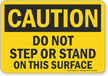 Do Not Step Or Stand On This Surface OSHA Caution Sign