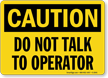 Caution: Do Not Talk To Operator