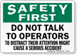 Safety First Do Not Talk Operators Sign