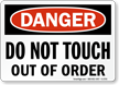 Danger Sign: Do Not Touch Out Of Order