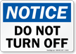 Do Not Turn Off Sign