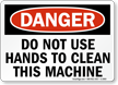 Do Not Use Hands Clean Machine Sign