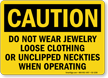 Do Not Wear Jewelry OSHA Caution Sign