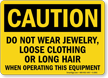 Caution Do Not Wear Jewelry Sign