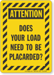 Does Your Load Need To Be Placarded Attention Sign