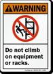 Do Not Climb On Equipment Or Racks Sign