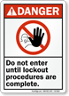 Do Not Enter Until Lockout Procedures Complete Sign