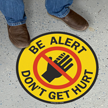 Be Alert, Don't Get Hurt Floor Sign