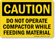Do Not Operate Compactor OSHA Caution Sign