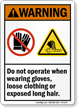 Do Not Operate Wearing Gloves Loose Clothing Sign