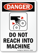 Do Not Reach Into Machine Danger Sign
