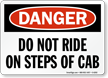 Do Not Ride On Steps Of Cab Sign