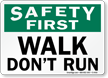 Safety First Walk Don't Run Sign
