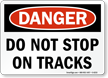 Do Not Stop On Tracks Danger Sign