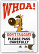 Dont Tailgate Pass Carefully Horse Safety Sign