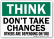 Think Don't Take Chances, Others Sign